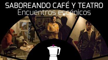 Tarde para saborear café y teatro